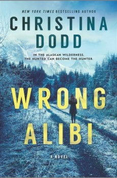 Wrong Alibi (Murder In Alaska 1) By Christina Dodd Release Date? 2020 Mystery & Thriller Releases