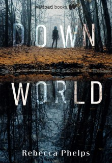 Down World By Rebecca Phelps Release Date? 2021 YA Science Fiction & Horror Releases
