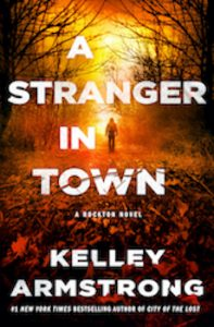 A Stranger In Town (Rockton 6) Release Date? 2021 Kelley Armstrong New Releases