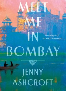 When Will Meet Me In Bombay By Jenny Ashcroft Come Out? 2021 Historical Fiction Releases