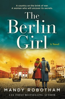 The Berlin Girl By Mandy Robotham Release Date? 2020 Historical Fiction Releases