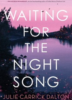 Waiting For the Night Song By Julie Carrick Dalton Release Date? 2021 Contemporary Releases