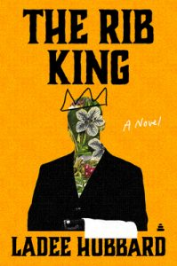 The Rib King By Ladee Hubbard Release Date? 2021 Historical Fiction Releases