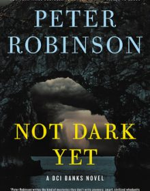 When Will Not Dark Yet Release? 2021 Peter Robinson New Releases