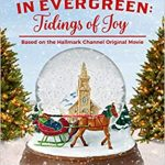 Christmas In Evergreen: Tidings Of Joy By Nancy Naigle Release Date? 2020 Holiday Fiction Releases