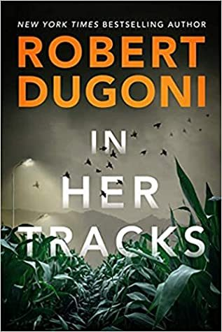 When Does In Her Tracks (Tracy Crosswhite 8) By Robert Dugoni Come Out? 2021 Mystery Releases