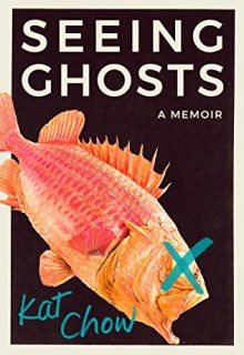 When Does Seeing Ghosts By Kat Chow Come Out? 2021 Autobiography & Memoir Releases