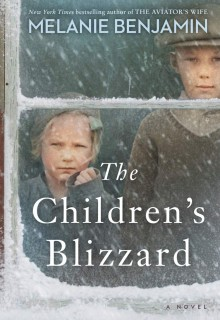 When Does The Children's Blizzard By Melanie Benjamin Come Out? 2021 Historical Fictinon