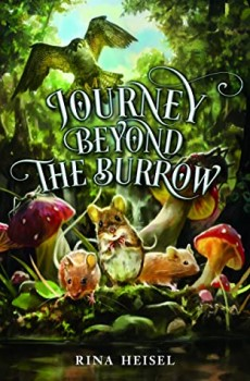 When Does Journey Beyond The Burrow By Rina Heisel Come Out? 2021 Middle Grade Releases