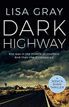 When Does Dark Highway (Jessica Shaw 3) By Lisa Gray Release? 2020 Thriller Releases