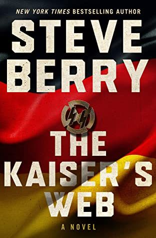The Kaiser's Web (Cotton Malone 16) Release Date? 2021 Steve Berry New Releases
