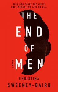 When Does The End Of Men By Christina Sweeney-Baird Come Out? 2021 Science Fiction Releases