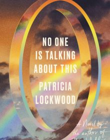 No One Is Talking About This By Patricia Lockwood Release Date? 2021 Fiction Releases