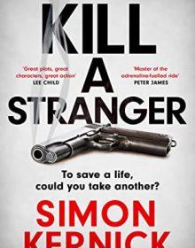Kill A Stranger By Simon Kernick Release Date? 2020 Mystery Releases