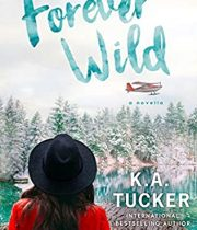 When Will Forever Wild (The Simple Wild 2.5) Release? 2020 K.A. Tucker New Releases