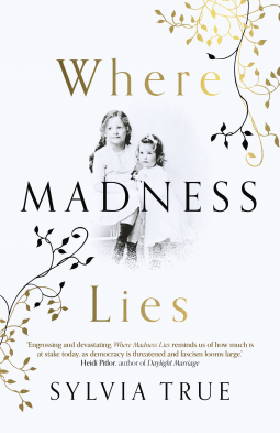 When Will Where Madness Lies By Sylvia True Release? 2021 Historical Fiction Releases