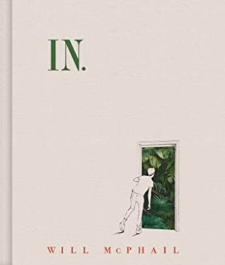 When Does In By Will McPhail Come Out? 2021 Sequential Art & Graphic Novel Releases