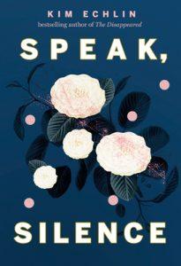 Speak, Silence By Kim Echlin Release Date? 2021 Fiction Releases