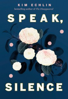 Speak, Silence By Kim Echlin Release Date? 2021 Fiction Releases
