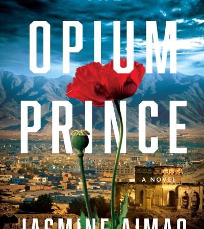 When Will The Opium Prince By Jasmine Aimaq Come Out? 2020 Political & Historical Fiction Releases