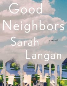When Will Good Neighbors By Sarah Langan Come Out? 2021 Mystery Thriller Releases