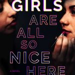 When Does The Girls Are All So Nice Here By Laurie Elizabeth Flynn Release? 2021 Mystery & Thriller Releases