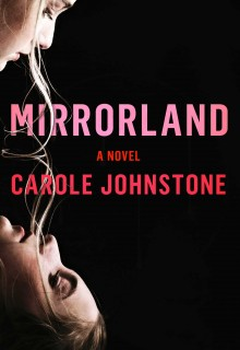 Mirrorland By Carole Johnstone Release Date? 2021 Suspense & Mystery Thriller Releases