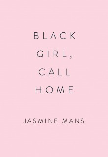 Black Girl, Call Home By Jasmine Mans Release Date? 2021 Poetry Releases
