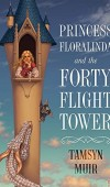 Princess Floralinda And The Forty-Flight Tower Release Date? 2020 Tamsyn Muir New Releases