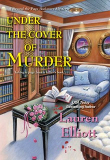 Under The Cover Of Murder By Lauren Elliott Release Date? 2021 Cozy Mystery Releases