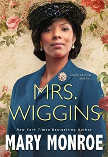 When Does Mrs. Wiggins Come Out? 2021 Mary Monroe New Releases