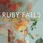 When Will Ruby Falls By Deborah Goodrich Royce Come Out? 2021 Psychological Thriller Releases