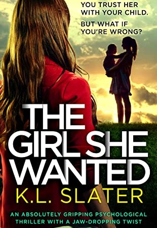 When Will The Girl She Wanted By K.L. Slater Come Out? 2020 Psychological Thriller Releases