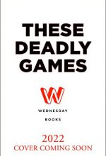 When Will These Deadly Games By Diana Urban Release? 2021 YA Contemporary Triller Releases