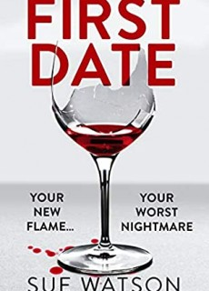 When Will First Date By Sue Watson Come Out? 2020 Psychological Thriller Releases