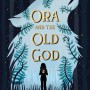 Ora And The Old God (Of Ether And Silver 1) By Sarah Day Release Date? 2020 Fantasy Releases