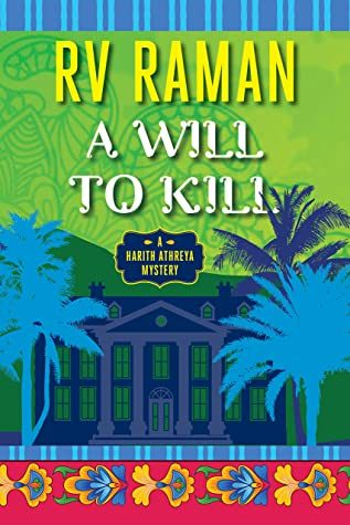 A Will To Kill (Harith Athreya 1) By R.V. Raman Release Date? 2020 Mystery Releases