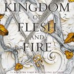 When Does A Kingdom Of Flesh And Fire (Blood and Ash 2) By Jennifer L. Armentrout Come Out? 2020 Fantasy Audiobooks