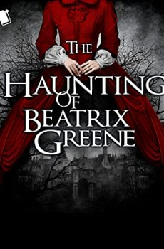 The Haunting Of Beatrix Greene Release Date? 2021 Horror & Paranormal Releases
