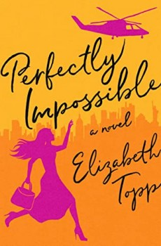 When Does Perfectly Impossible By Elizabeth Topp Come Out? 2020 Contemporary Romance Releases
