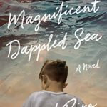When Will This Magnificent Dappled Sea By David Biro Release? 2020 Historical Fiction