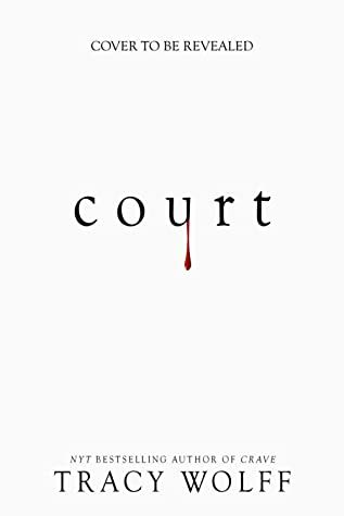 When Will Court (Crave 4) Come Out? 2021 Tracy Wolff Releases