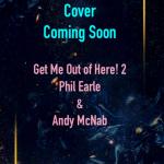 When Will Get Me Out of Here! 2 Release? 2021 Phil Earle & Andy McNab New Releases