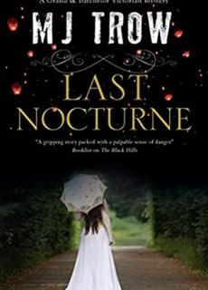 When Does Last Nocturne (Grand & Batchelor 7) By M J Trow Come Out? 2020 Historical Fiction