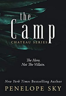 The Camp (Chateau 2) By Penelope Sky Release Date? 2021 Romantic Suspense Releases