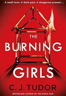 The Burning Girls By C.J. Tudor Release Date? 2021 Thriller Releases