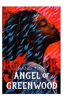 Angel Of Greenwood By Randi Pink Release Date? 2021 YA Historical Fiction