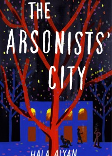 The Arsonists' City By Hala Alyan Release Date? 2021 Contemporary Cultural Fiction