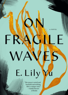 When Does On Fragile Waves By E. Lily Yu Release? 2021 Fantasy Releases