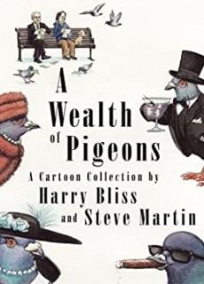 A Wealth Of Pigeons By Harry Bliss & Steve Martin Release Date? 2020 Sequential Art Releases